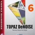Topaz DeNoise 6 Crack + Serial Key For (Win – Mac OS) Only Download